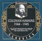 COLEMAN HAWKINS The Chronological Classics: Coleman Hawkins 1944-1945 album cover