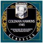 COLEMAN HAWKINS The Chronological Classics: Coleman Hawkins 1945 album cover