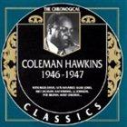 COLEMAN HAWKINS The Chronological Classics: Coleman Hawkins 1946-1947 album cover