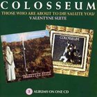 COLOSSEUM/COLOSSEUM II Those Who Are About to Die / Valentyne Suite album cover