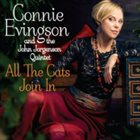CONNIE EVINGSON Connie Evingson and the John Jorgenson Quintet : All the Cats Join In album cover