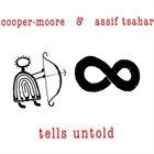 COOPER-MOORE Cooper-Moore / Assif Tsahar : Tells Untold album cover