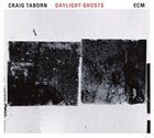 CRAIG TABORN Daylight Ghosts Album Cover