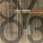 CRAIG YAREMKO CYO3 album cover