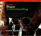 CURTIS MAYFIELD Love, Peace, Understanding album cover