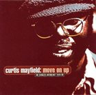 CURTIS MAYFIELD Move on Up: The Singles Anthology 1970-90 album cover