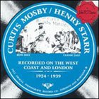 CURTIS MOSBY Curtis Mosby/Henry Starr 1924-1939 album cover