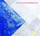 DAN WEISS Sixteen: Drummers Suite album cover