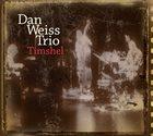 DAN WEISS Timshel album cover