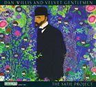 DAN WILLIS Dan Willis & Velvet Gentlemen : The Satie Project album cover