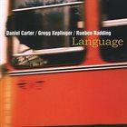 DANIEL CARTER Daniel Carter / Gregg Keplinger / Rueben Radding : Language album cover