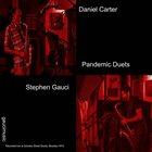 DANIEL CARTER Daniel Carter / Stephen Gauci : Pandemic Duets album cover