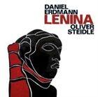 DANIEL ERDMANN Daniel Erdmann, Oliver Steidle : Lenina album cover