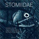 DANIEL LEVIN Daniel Levin / Chris Pitsiokos / Brandon Seabrook : Stomiidae album cover