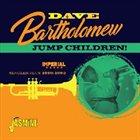 DAVE BARTHOLOMEW Jump Children! Imperial Singles Plus 1950-1962 album cover