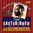 DAVE BARTHOLOMEW The King Of New Orleans R & B - The Best Of The Rest album cover