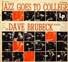 DAVE BRUBECK The Dave Brubeck Quartet ‎: Jazz Goes To College album cover
