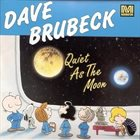 DAVE BRUBECK Quiet as the Moon album cover