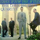 DAVE BRUBECK The Dave Brubeck Quartet: Gone With the Wind album cover