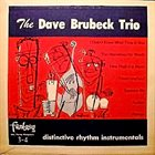 DAVE BRUBECK The Dave Brubeck Trio : Distinctive Rhythm Instrumentals (Fantasy 3-4) album cover