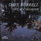 DAVE BURRELL Live at Caramoor album cover