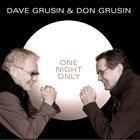 DAVE GRUSIN Dave Grusin & Don Grusin : One Night Only album cover