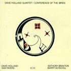 DAVE HOLLAND David Holland Quartet : Conference Of The Birds album cover