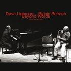 DAVE LIEBMAN Dave Liebman & Richie Beirach : Beyond Words (Live in Poland 2011) album cover