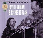 DAVE LIEBMAN Dave Liebman & Richie Beirach: Mosaic Select 12 album cover