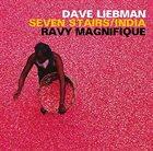 DAVE LIEBMAN Dave Liebman /Ravy Magnifique : Seven Stairs/india album cover