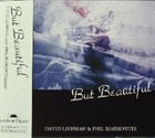 DAVE LIEBMAN David Liebman And Phil Markowitz : But Beautiful album cover