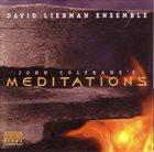 DAVE LIEBMAN John Coltrane's Meditations album cover