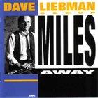 DAVE LIEBMAN Miles Away album cover