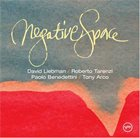 DAVE LIEBMAN Negative Space  (with Roberto Tarenzi, Paolo Benedettini, Tony Acro) album cover