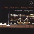 DAVE LIEBMAN Dave Liebman & Bobby Avey : Vienna Dialogues album cover
