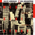 DAVE LIEBMAN Dave Liebman, Gil Goldstein : West Side Story (Today) album cover
