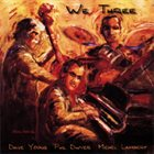DAVE YOUNG Dave Young / Phil Dwyer / Michel Lambert : We Three album cover