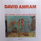 DAVID AMRAM David Amram And Friends : Latin-Jazz Celebration album cover