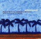 DAVID BINNEY David Binney & Edward Simon : Afinidad album cover