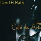 DAVID EL-MALEK Live - Café des Arts album cover