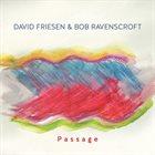 DAVID FRIESEN David Friesen & Bob Ravenscroft : Passage album cover