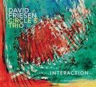 DAVID FRIESEN David Friesen Circle 3 Trio : Interaction album cover