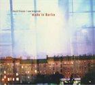 DAVID FRIESEN David Friesen / Uwe Kropinski : Made In Berlin album cover