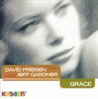 DAVID FRIESEN David Friesen, Jeff Gardner : Grace album cover