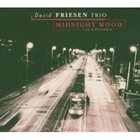 DAVID FRIESEN Midnight Mood: Live in Stockholm album cover