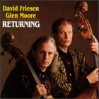 DAVID FRIESEN David Friesen, Glen Moore : Returning album cover