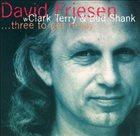 DAVID FRIESEN Three to Get Ready album cover