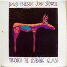 DAVID FRIESEN David Friesen, John Stowell : Through The Listening Glass album cover