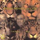 DAVID GARFIELD I Am the Cat, Man album cover