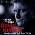 DAVID KIKOSKI Almost Twilight album cover